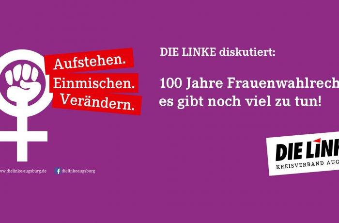 100 Jahre Frauenwahlrecht, Die LINKE Augsburg lädt ein.