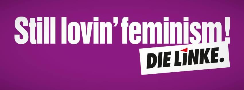 DIE LINKE still lovin' feminism