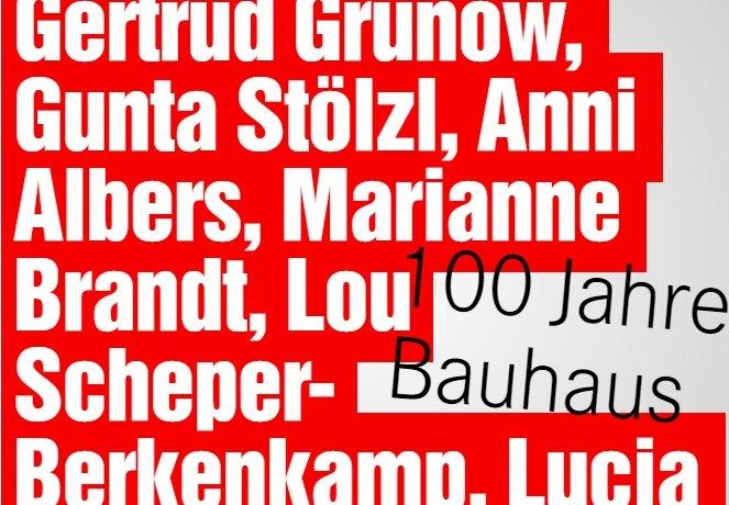 100 Jahre Bauhaus - Frauen sichtbar machen