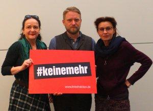 Wir wollen keine einzige getötete Frau mehr! #keinemehr Jan Korte, Ulla Jelpke und Simone Barrientos von der Linksfraktion